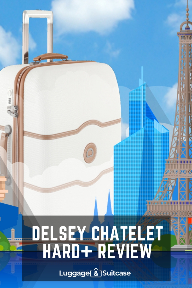 Delsey Chatelet Hard Plus Review #Delsey #DelseyChatelet
